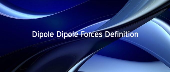 Dipole Dipole Forces Definition