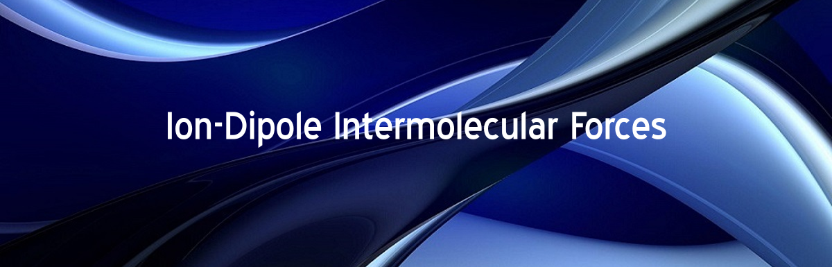 Ion Dipole Intermolecular Forces