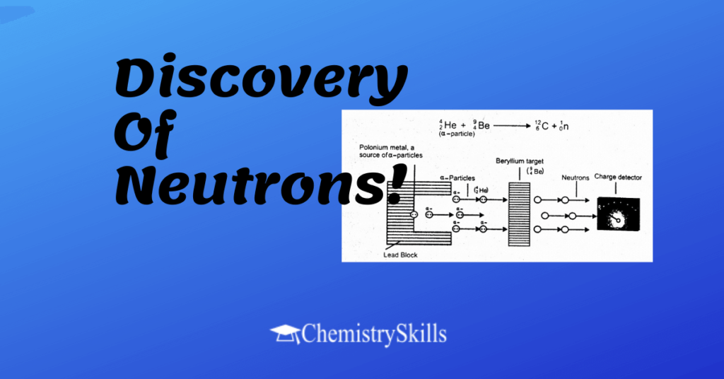 Discovery of neutrons